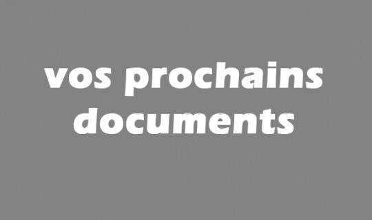 Vos prochains documents
